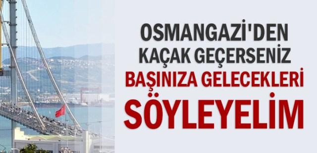 Osmangazi'den Sakın Kaçak Geçmeyin !