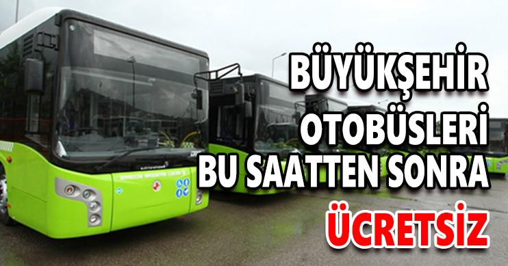 Büyükşehir Otobüsleri 19:00'dan Sonra Ücretsiz
