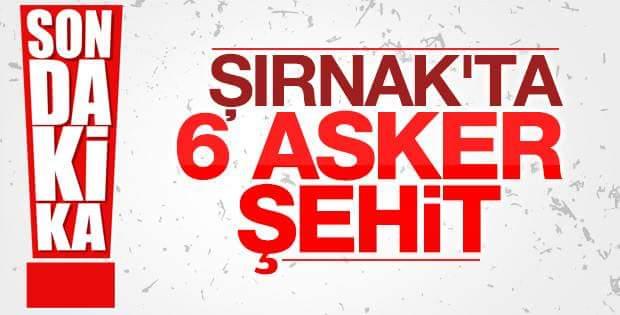 Şırnak'ta Hain Saldırı 6 Şehit