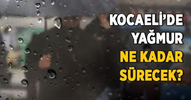 Kocaeli'de Yağmur ne kadar sürecek?