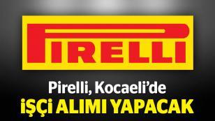 Kaynak: Pirelli, Kocaeli'de işçi alımı yapacak