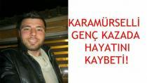 Karamürselli Genç Hayatını Kaybetti