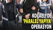 Kocaeli'de Paralel Operasyon