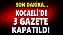 Kocaeli'de 3 gazete kapatıldı