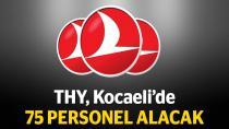Kaynak: THY, Kocaeli'de 75 personel alacak