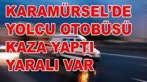 Karamürsel'de Yolcu Otobüsü Kaza Yaptı