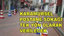 Karamürsel'de Postane Sokağı Tek Yönden Akacak