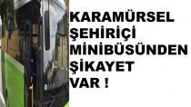 Karamürsel Şehiriçi Minibüsünden Şikayet Var