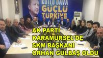 AK Parti'de SKM Başkanı Orhan Gülbaş Oldu