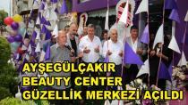 Ayşegül Çakır Güzellik Merkezi Açıldı