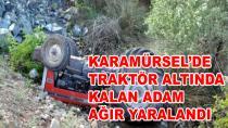 Traktör Altında Kalan Adam Ağır Yaralandı