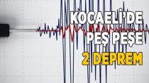 Kocaeli'de Peş Peşe 2 Deprem Oldu