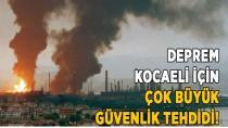 Deprem, Kocaeli için çok büyük güvenlik tehdidi!