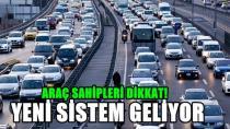Araç Sahipleri Dikkat Yeni Sistem Geliyor
