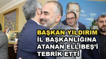 Başkan Yıldırım Başkan Ellibeş'i Tebrik etti.