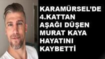 4.Kattan Aşağı Düşen Murat Kaya Hayatını Kaybetti