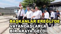 Başkanlar Ereğli'de Vatandaşlarla Buluştu