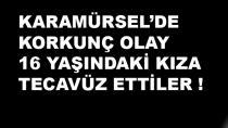 Karamürsel'de Korkunç Olay 16 Yaşındaki Kıza Tecavüz