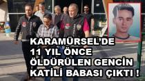 Karamürsel'de Öldürülen Gencin Katili Babası Çıktı