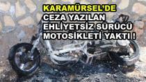 Karamürsel'de Ceza Yazılan Ehliyetsiz Sücürü Motosikleti Yaktı