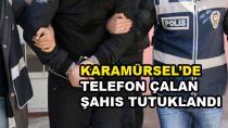 Karamürsel'de Telefon Çalan Zanlı Tutuklandı
