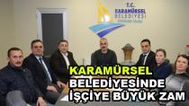 Karamürsel Belediyesinde İşçiye Büyük Zam