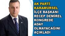 AK Parti İlçe Başkanı Demirel Aday Olmayacak