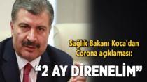 """Sağlık Bakanı Koca'dan Corona açıklaması: """"2 ay direnelim"""""""