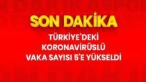 Son Dakika: Türkiye'de koronavirüs vaka sayısı 5'e çıktı