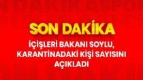 Türkiye'de Kaç kişi karantinada Bakan Açıkladı
