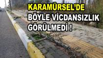 Karamürsel'de Böyle Vicdansızlık Görülmedi!